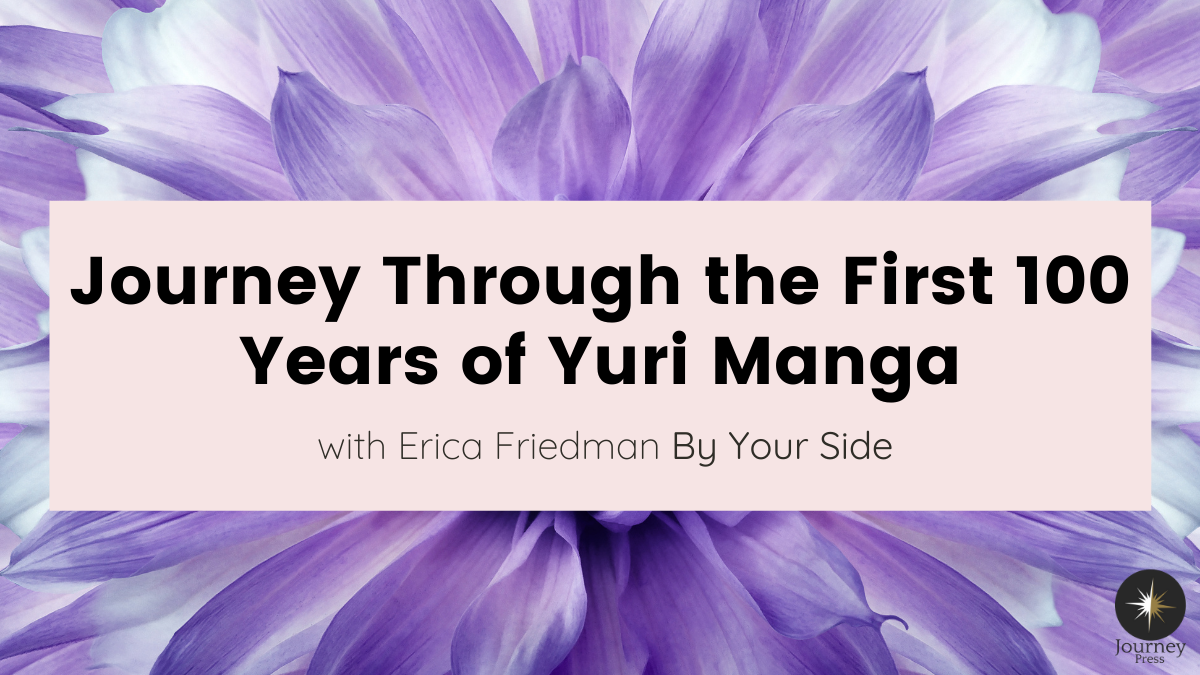Journey Through the First 100 Years of Yuri Manga with Erica Friedman By Your Side