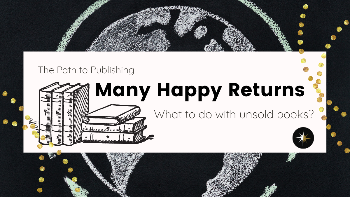 The Path to Publishing, Part 9: Many Happy Returns
