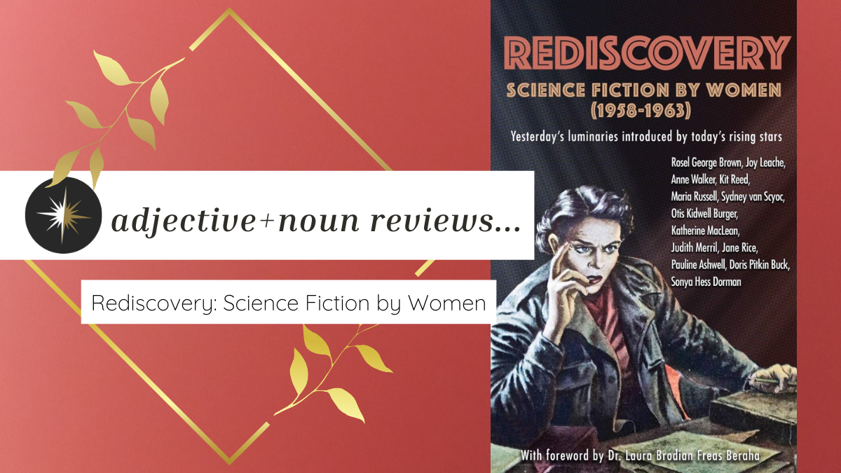 adjective+noun Reviews Rediscovery: Science Fiction by Women